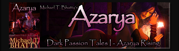 Michael T. Bhatty's AZARYA: Dark Passion Tales I - Azarya Rising